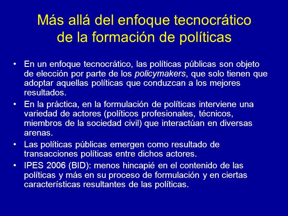 Más allá del enfoque tecnocrático de la formación de políticas En un enfoque tecnocrático, las políticas públicas son objeto de elección por parte de