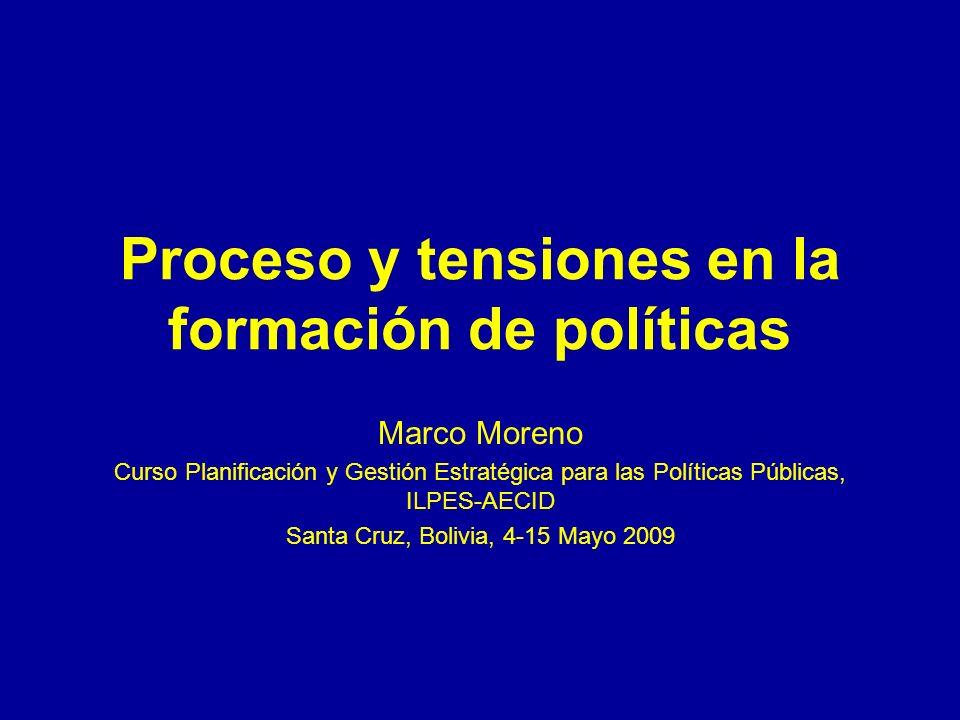Relación entre actores, conflicto y políticas La formación de políticas está condicionada no sólo por variables del entorno, sino también por las reglas del juego y los intereses de los actores en el proceso.