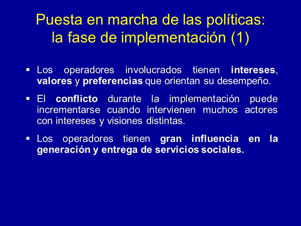 Puesta en marcha de las políticas: la fase de implementación (1) Los operadores involucrados tienen intereses, valores y preferencias que orientan su