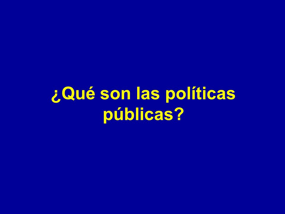 ¿Qué son las políticas públicas?