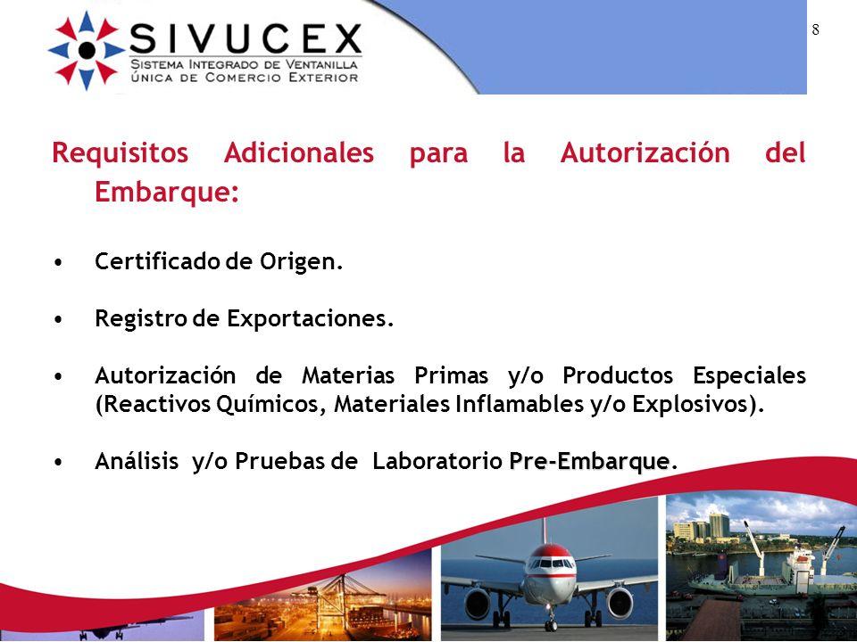 8 Requisitos Adicionales para la Autorización del Embarque: Certificado de Origen.