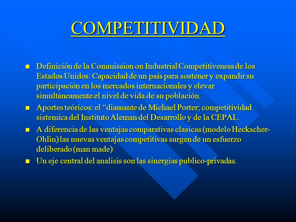 COMPETITIVIDAD n Definición de la Commission on Industrial Competitiveness de los Estados Unidos: Capacidad de un país para sostener y expandir su par