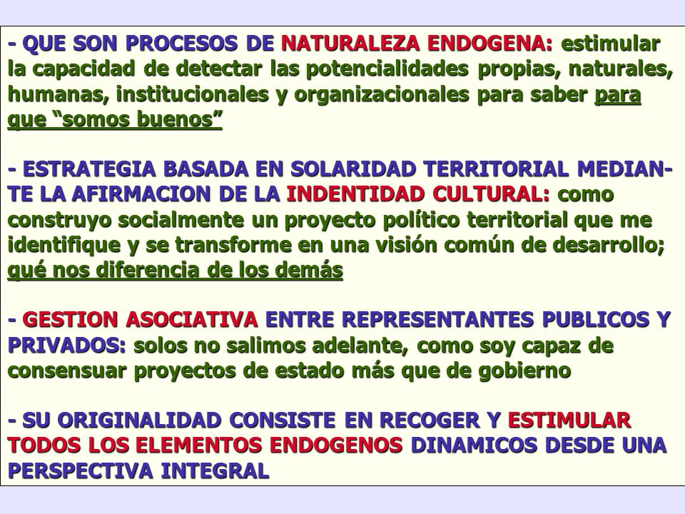 Con todo, las posibilidades de éxito de los procesos de desarrollo local y, por tanto, la construccion de territorios innovadores y competitivos, comp