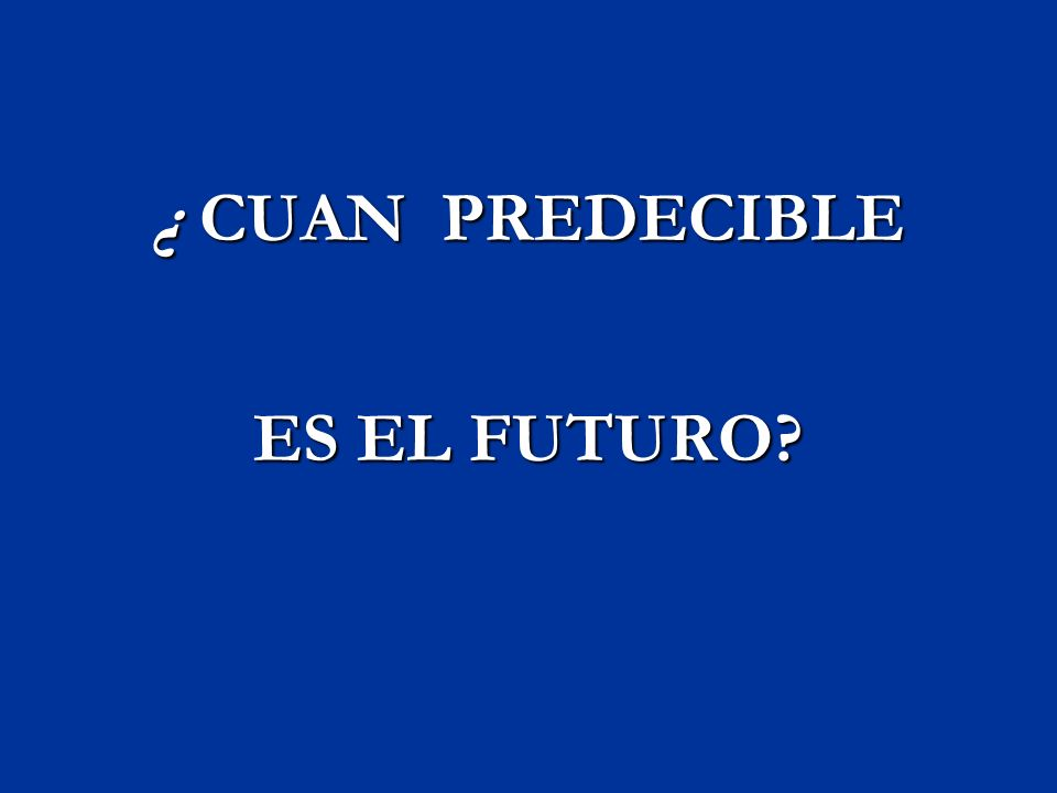 ¿ DE QUÉ / QUIÉN DEPENDE EL FUTURO? EL FUTURO?