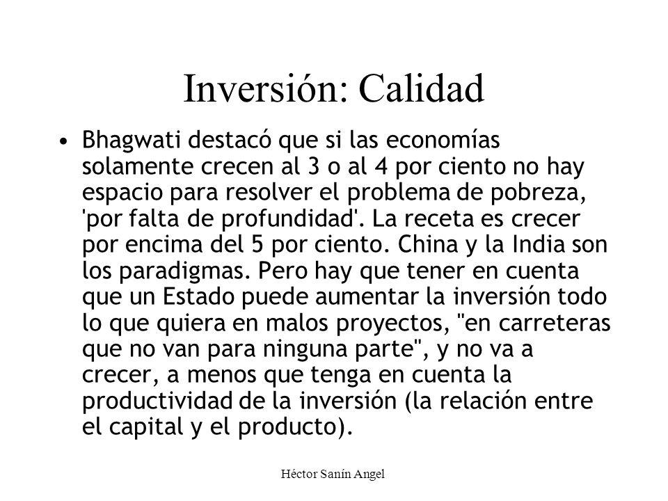 Héctor Sanín Angel + = Monto de la InversiónCalidad de la InversiónMonto y Calidad de la Inversión EN LO MACRO Crecimiento y desarrollo humano Los pro