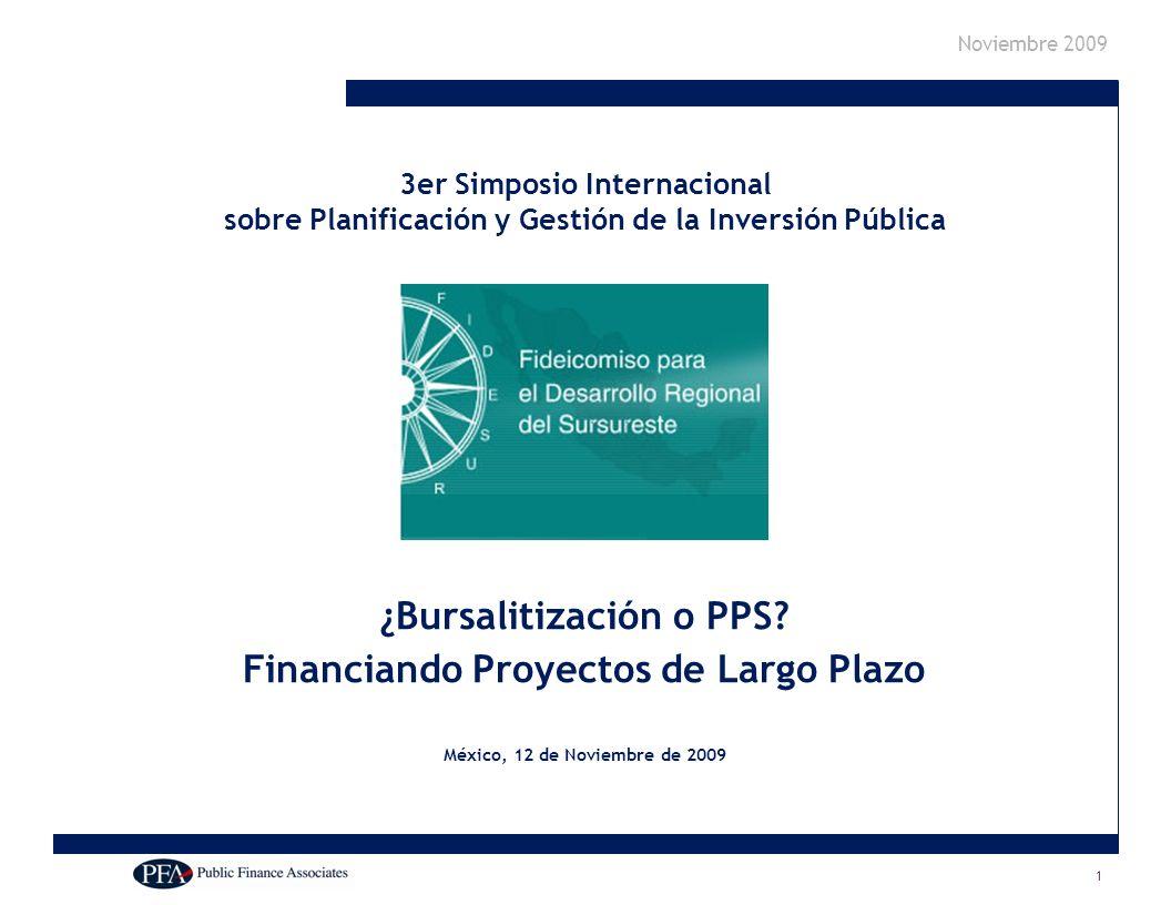 Noviembre 2009 1 3er Simposio Internacional sobre Planificación y Gestión de la Inversión Pública ¿Bursalitización o PPS.