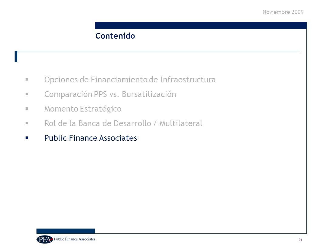 Noviembre 2009 21 Opciones de Financiamiento de Infraestructura Comparación PPS vs.