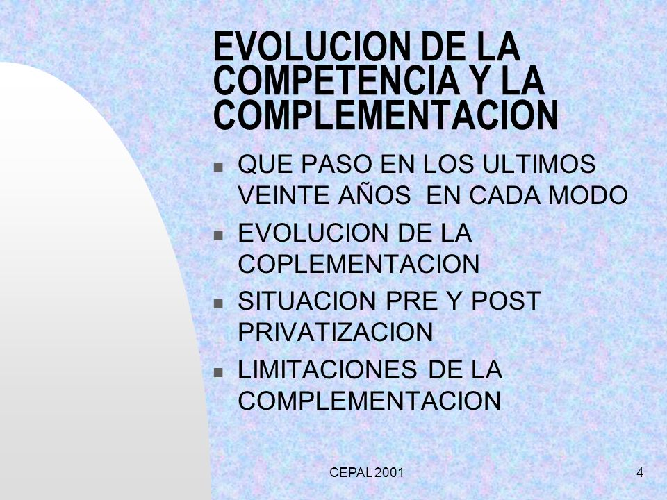 CEPAL 20014 EVOLUCION DE LA COMPETENCIA Y LA COMPLEMENTACION QUE PASO EN LOS ULTIMOS VEINTE AÑOS EN CADA MODO EVOLUCION DE LA COPLEMENTACION SITUACION