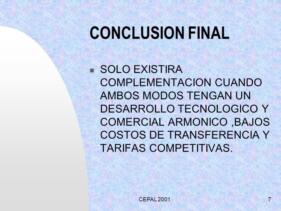 CEPAL 20017 CONCLUSION FINAL SOLO EXISTIRA COMPLEMENTACION CUANDO AMBOS MODOS TENGAN UN DESARROLLO TECNOLOGICO Y COMERCIAL ARMONICO,BAJOS COSTOS DE TR