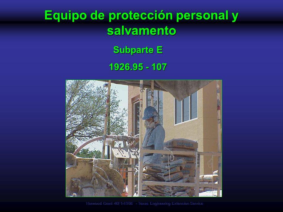Harwood Grant 46F1-HT06 - Texas Engineering Extension Service Equipo de protección personal y salvamento Subparte E 1926.95 - 107
