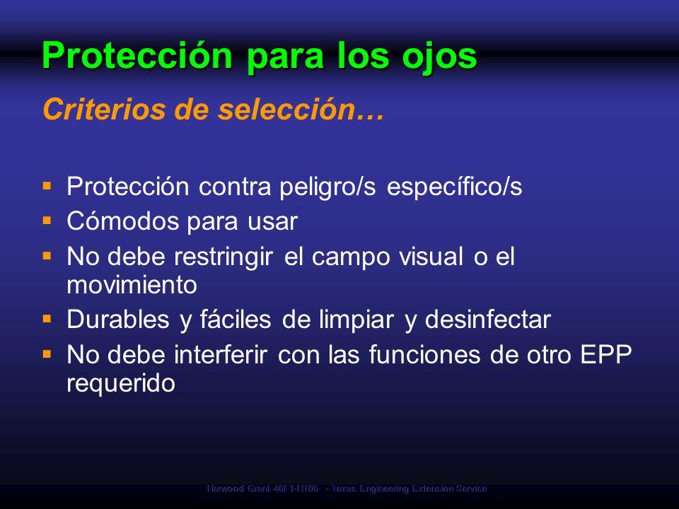 Harwood Grant 46F1-HT06 - Texas Engineering Extension Service Protección para los ojos Criterios de selección… Protección contra peligro/s específico/