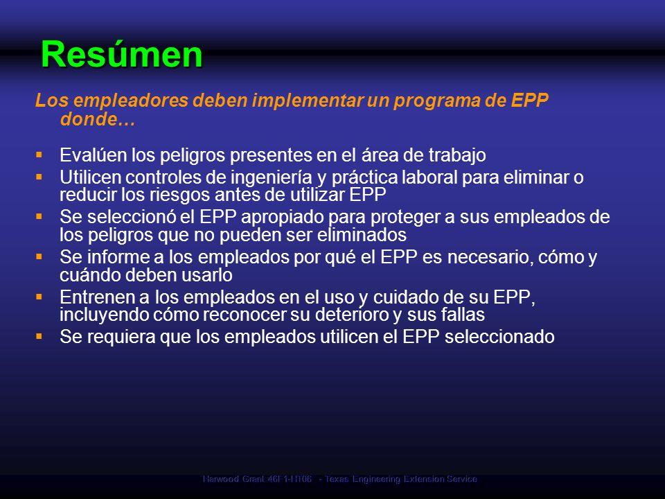 Harwood Grant 46F1-HT06 - Texas Engineering Extension Service Resúmen Los empleadores deben implementar un programa de EPP donde… Evalúen los peligros
