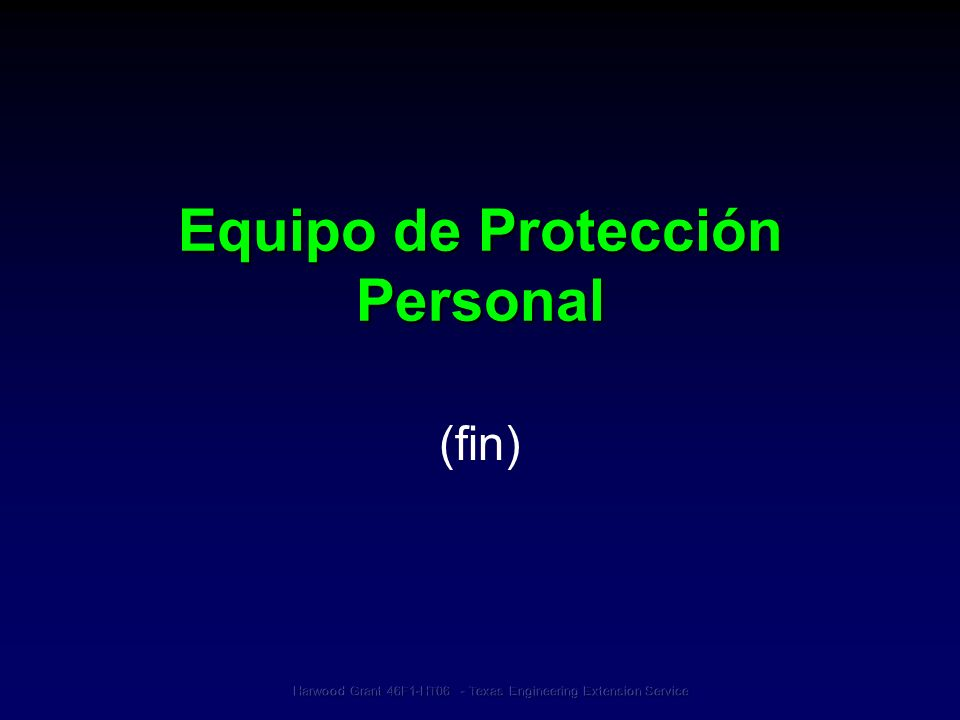Equipo de Protección Personal (fin)