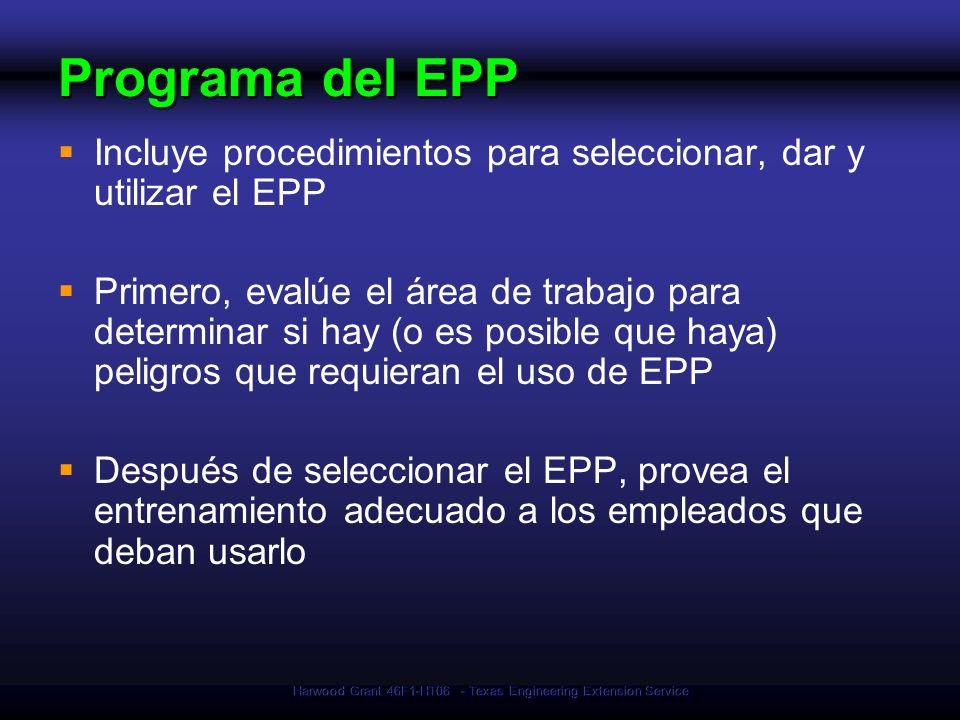 Harwood Grant 46F1-HT06 - Texas Engineering Extension Service Programa del EPP Incluye procedimientos para seleccionar, dar y utilizar el EPP Primero,