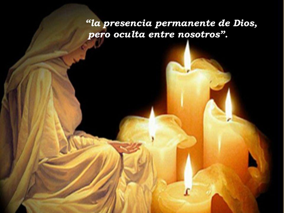 la presencia permanente de Dios, pero oculta entre nosotros.