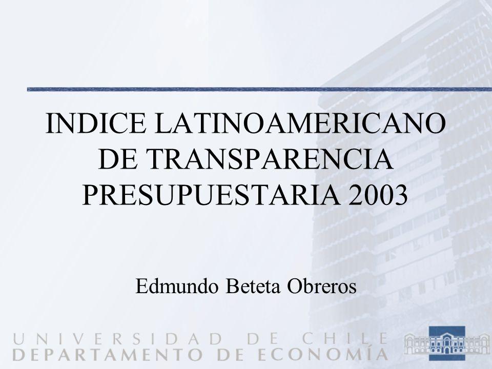 INDICE LATINOAMERICANO DE TRANSPARENCIA PRESUPUESTARIA 2003 Edmundo Beteta Obreros