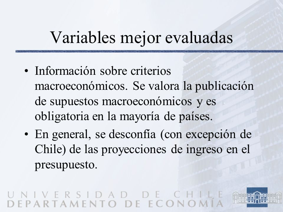 Variables mejor evaluadas Información sobre criterios macroeconómicos. Se valora la publicación de supuestos macroeconómicos y es obligatoria en la ma