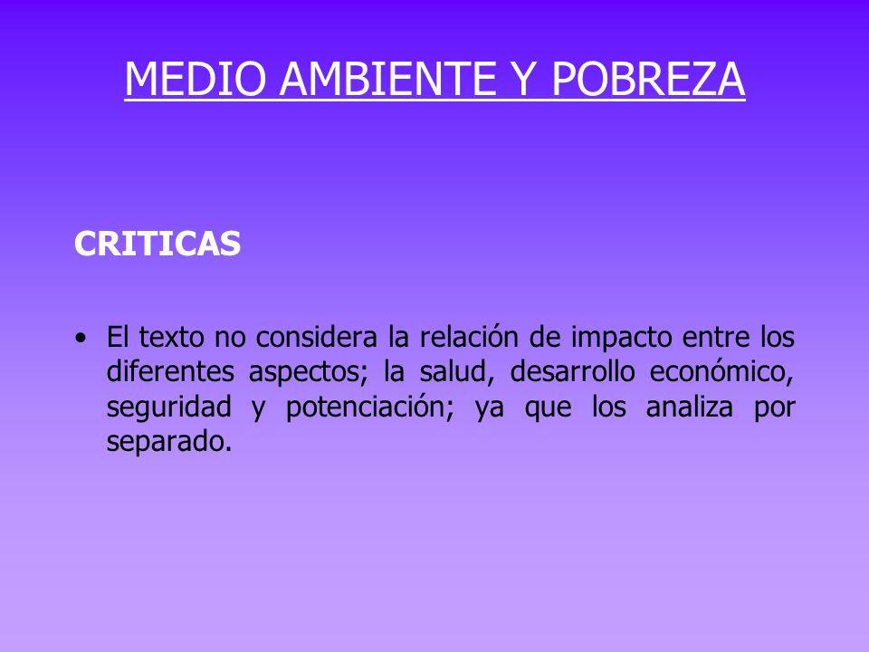 CRITICAS El texto no considera la relación de impacto entre los diferentes aspectos; la salud, desarrollo económico, seguridad y potenciación; ya que