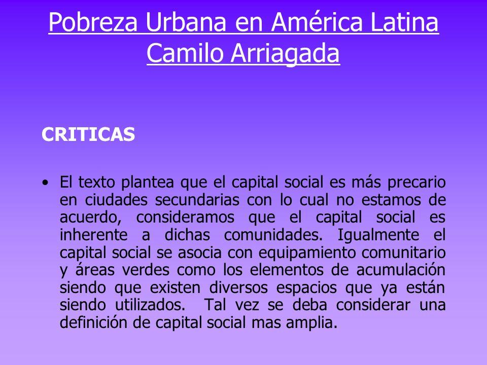 CRITICAS El texto plantea que el capital social es más precario en ciudades secundarias con lo cual no estamos de acuerdo, consideramos que el capital