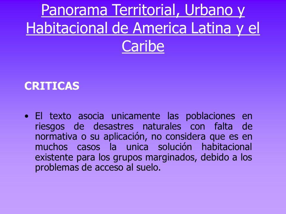 CRITICAS En el texto no se hace explícito el tema del ordenamiento territorial urbano como un instrumento que forma parte de un proceso de equidad territorial.