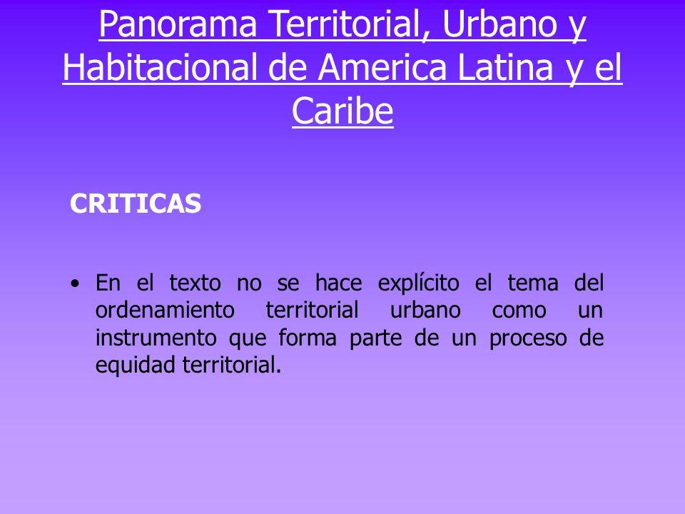 CRITICAS En el texto no se hace explícito el tema del ordenamiento territorial urbano como un instrumento que forma parte de un proceso de equidad ter