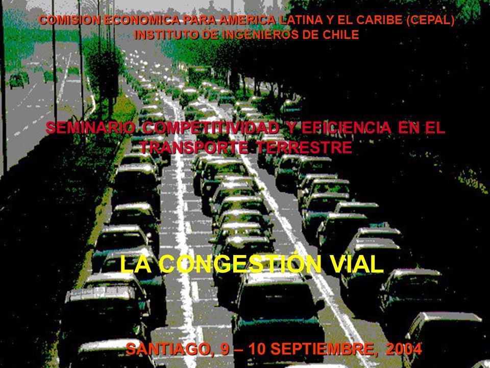 1 COMISION ECONOMICA PARA AMERICA LATINA Y EL CARIBE (CEPAL) INSTITUTO DE INGENIEROS DE CHILE SEMINARIO COMPETITIVIDAD Y EFICIENCIA EN EL TRANSPORTE T