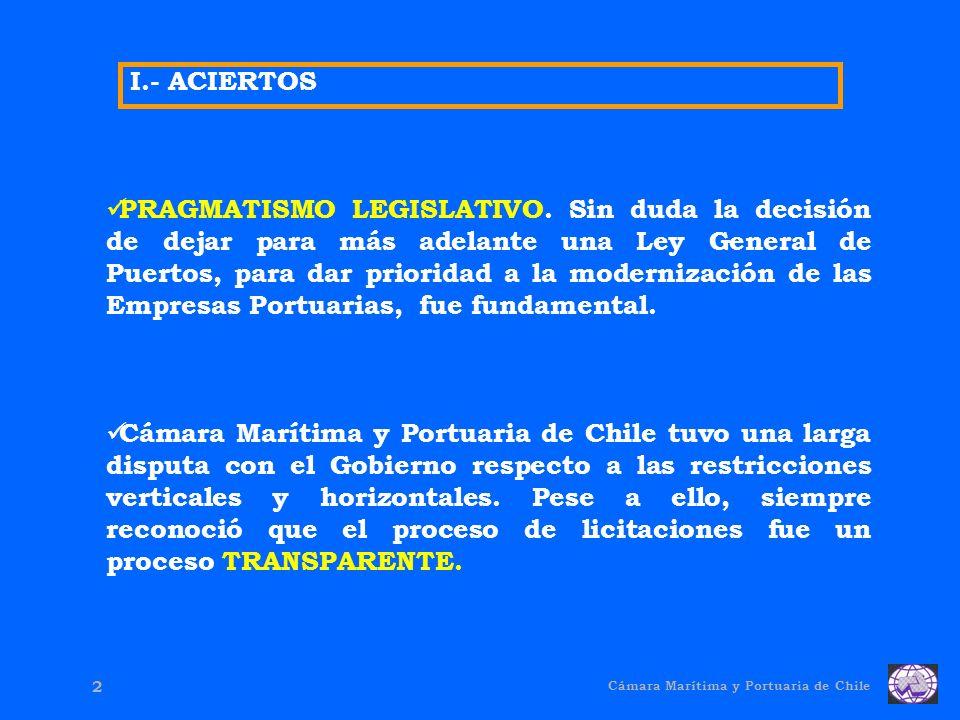Cámara Marítima y Portuaria de Chile 2 PRAGMATISMO LEGISLATIVO.