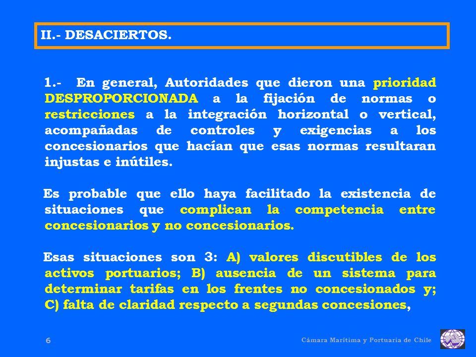 Cámara Marítima y Portuaria de Chile 6 II.- DESACIERTOS.