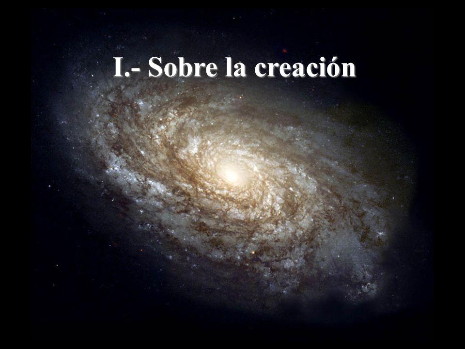 La creación es, pues, una acción universal, cuyo sujeto es trascendente a la criatura y supone una referencia continua del mundo y todas sus realidades a ese Ser Trascendente que le da el ser y lo mantiene en su ser.