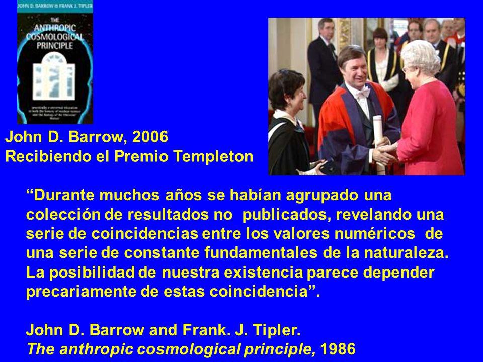 John D. Barrow, 2006 Recibiendo el Premio Templeton Durante muchos años se habían agrupado una colección de resultados no publicados, revelando una se