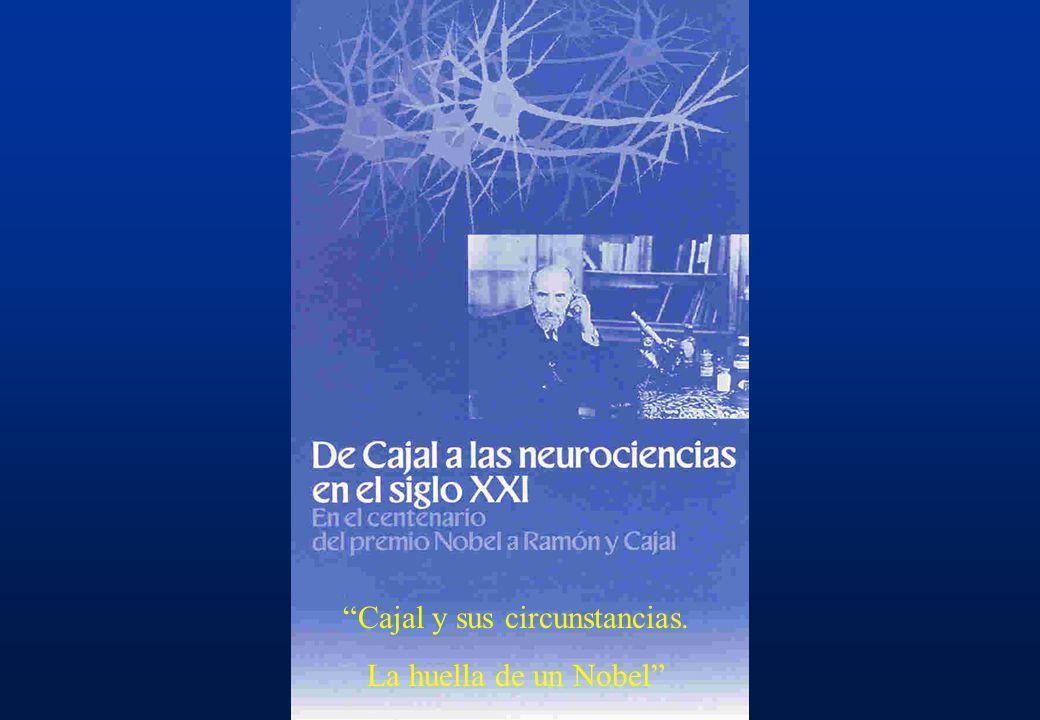 Cajal y sus circunstancias. La huella de un Nobel