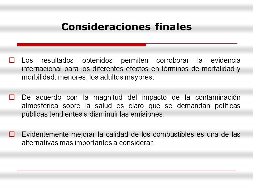Consideraciones finales Los resultados obtenidos permiten corroborar la evidencia internacional para los diferentes efectos en términos de mortalidad