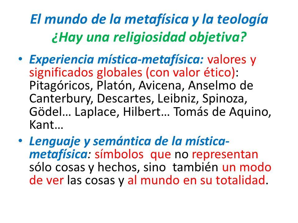 El mundo de la metafísica y la teología ¿Hay una religiosidad objetiva? Experiencia mística-metafísica: valores y significados globales (con valor éti