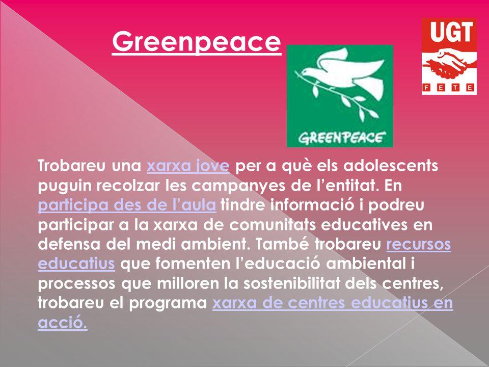Greenpeace Trobareu una xarxa jove per a què els adolescents puguin recolzar les campanyes de lentitat.
