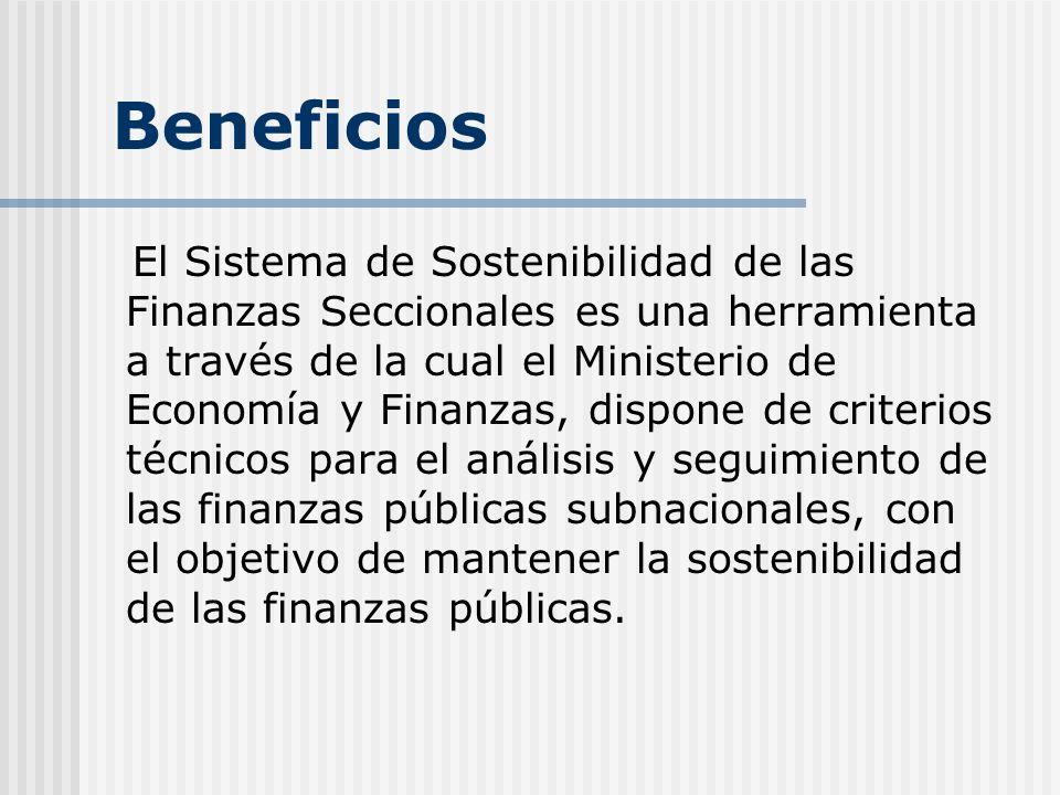 Beneficios El Sistema de Sostenibilidad de las Finanzas Seccionales es una herramienta a través de la cual el Ministerio de Economía y Finanzas, dispo