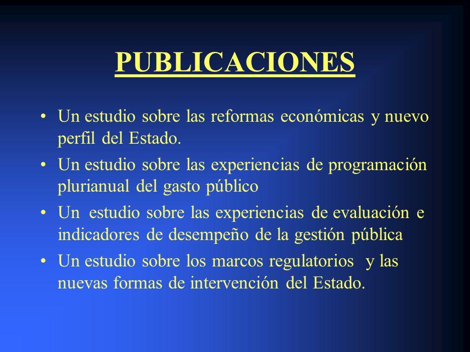 PUBLICACIONES Un estudio sobre las reformas económicas y nuevo perfil del Estado. Un estudio sobre las experiencias de programación plurianual del gas