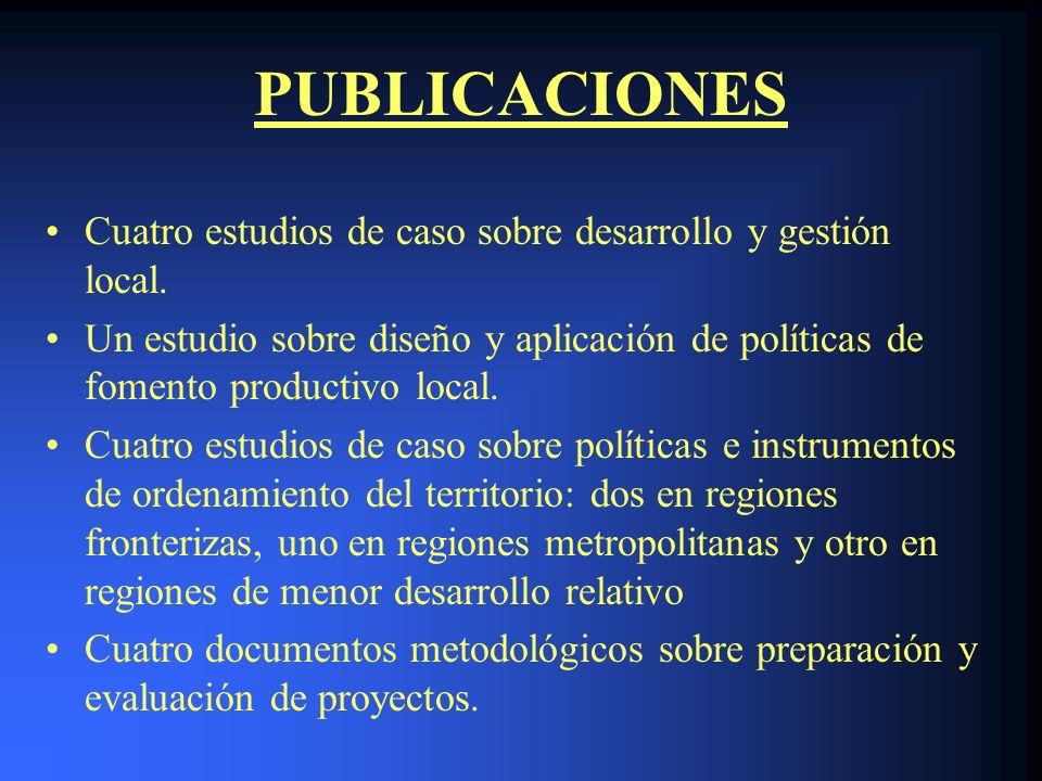PUBLICACIONES Cuatro estudios de caso sobre desarrollo y gestión local. Un estudio sobre diseño y aplicación de políticas de fomento productivo local.