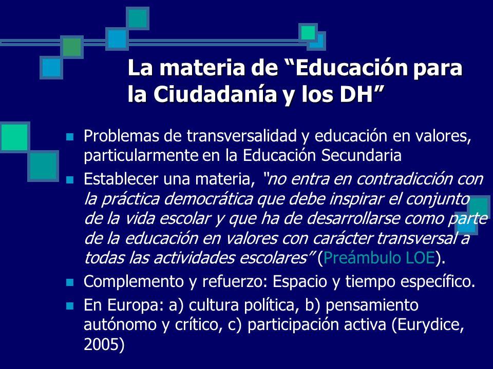 La materia de Educación para la Ciudadanía y los DH Problemas de transversalidad y educación en valores, particularmente en la Educación Secundaria Es