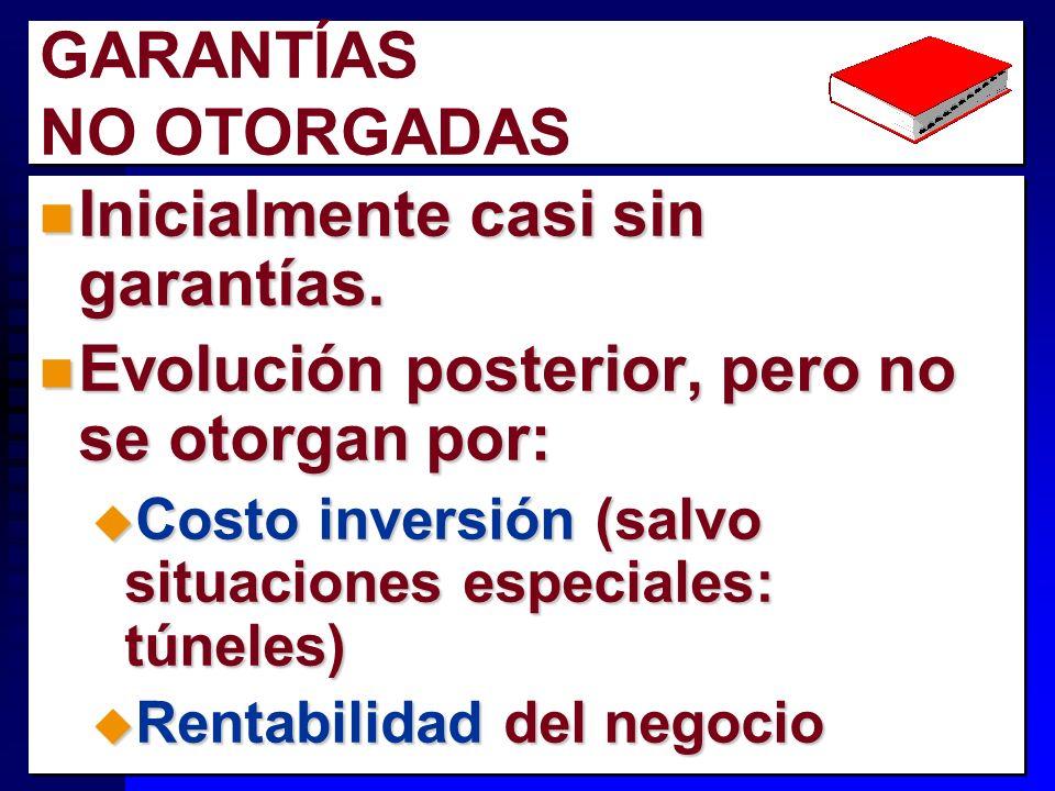 8 GARANTÍAS NO OTORGADAS n Inicialmente casi sin garantías.