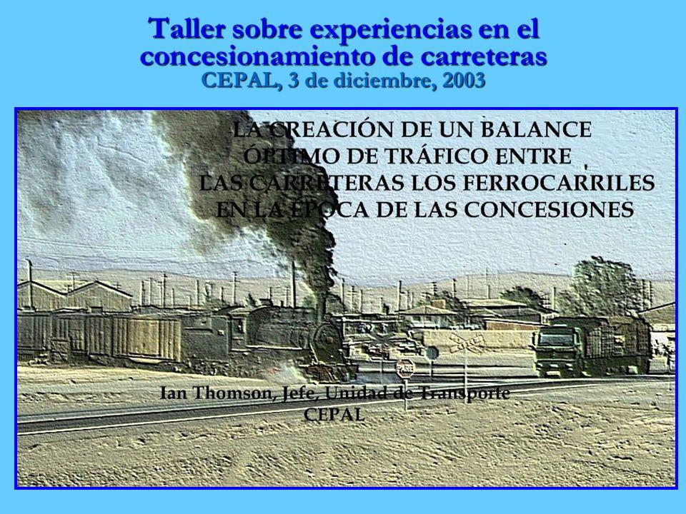 Taller sobre experiencias en el concesionamiento de carreteras CEPAL, 3 de diciembre, 2003