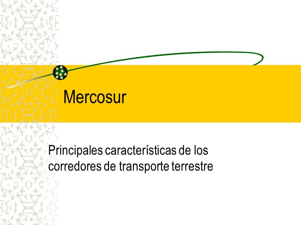 Mercosur Principales características de los corredores de transporte terrestre