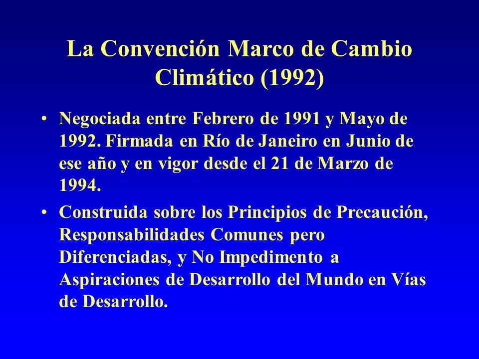 La Convención Marco de Cambio Climático (1992) Negociada entre Febrero de 1991 y Mayo de 1992.