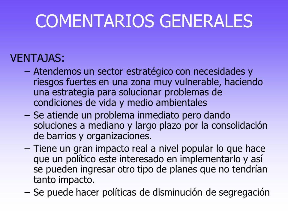 COMENTARIOS GENERALES VENTAJAS: –Atendemos un sector estratégico con necesidades y riesgos fuertes en una zona muy vulnerable, haciendo una estrategia