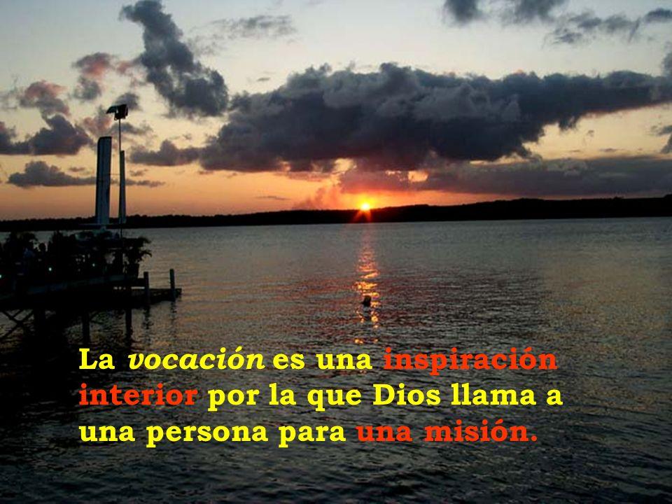 Toda llamada procede en primer término de Dios, que en la fuerza del Espíritu, lleva la iniciativa.