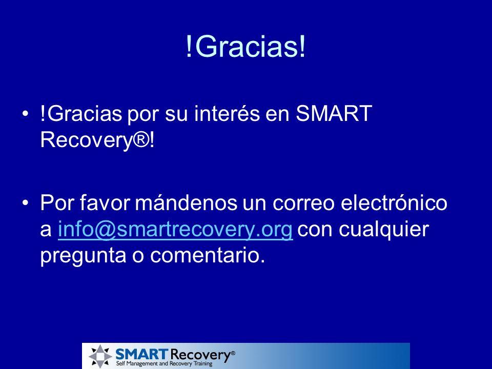 !Gracias! !Gracias por su interés en SMART Recovery®! Por favor mándenos un correo electrónico a info@smartrecovery.org con cualquier pregunta o comen