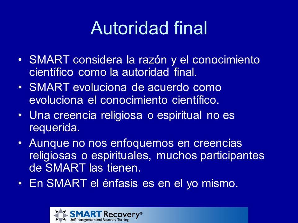 Autoridad final SMART considera la razón y el conocimiento científico como la autoridad final. SMART evoluciona de acuerdo como evoluciona el conocimi