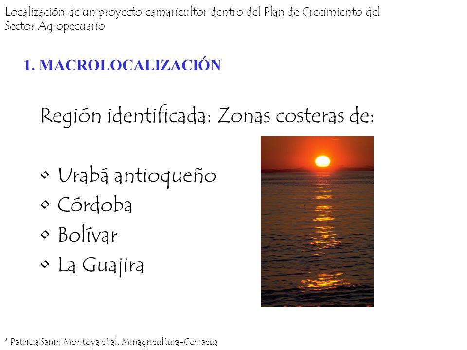 Localización de un proyecto camaricultor dentro del Plan de Crecimiento del Sector Agropecuario Región identificada: Zonas costeras de: Urabá antioque