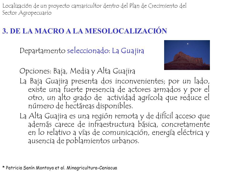 Departamento seleccionado: La Guajira Opciones: Baja, Media y Alta Guajira La Baja Guajira presenta dos inconvenientes; por un lado, existe una fuerte