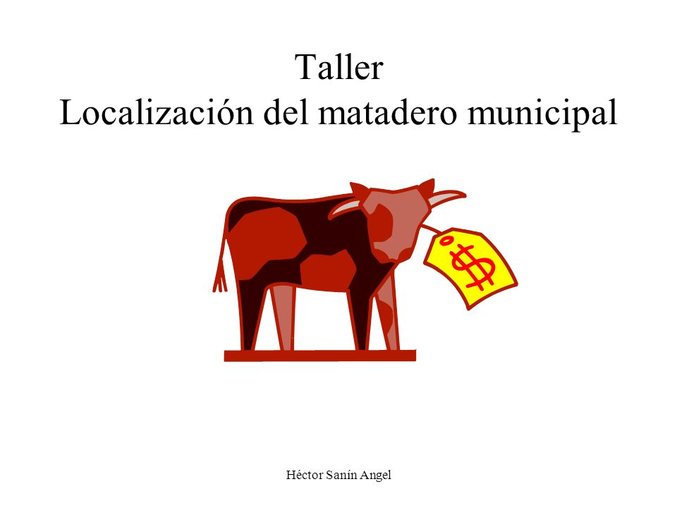 Héctor Sanín Angel Taller Localización del matadero municipal