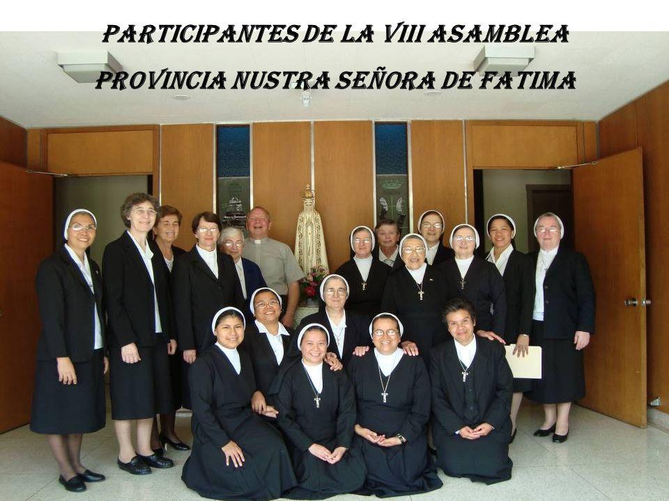 PARTICIPANTES DE LA VIII ASAMBLEA PROVINCIA NUSTRA SEÑORA DE FATIMA